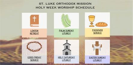 2018 Passion Week Schedule for St. Luke The Evangelist Orthodox Mission - 2913 Street Road Bensalem, PA